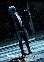 Cosplay-Cover: Hatsune Miku [When the First Love Ends]