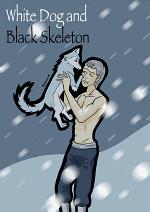 Cover: White Dog and Black Skeleton
