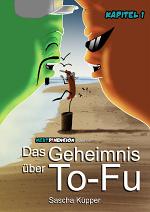 Cover: Das Geheimnis über To-Fu (Leseprobe)