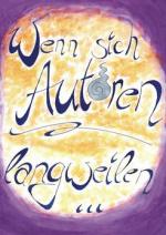 Cover: Wenn sich Autoren langweilen...