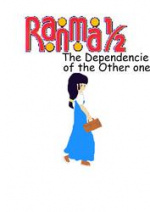 Cover: Ranma ½  - The Dependencie of the Other one