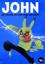 Cover: John - Das Pikachu, das keins mehr sein wollte