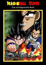 Cover: Dragon Ball Super - Eine verhängnisvolle Reise