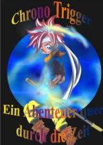 Cover: Chrono Trigger - Ein Abenteuer quer durch die Zeit.