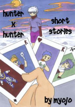 Cover: Warum eigentlich HunterxHunter? und andere Geschichten