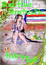 Cover: ~Another Fantastic Fairy Tale~