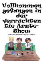 Cover: Vollkommen gefangen in der verrückten Die Ärzte-Show (von Lena_Jones & Das_Anni)