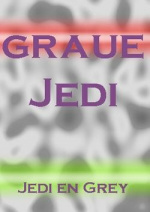 Cover: graue Jedi-Jedi en Grey [Star Wars meets Dir en Grey]