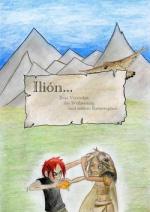 Cover: Ilión - Zwei Verrückte, die Weltrettung und andere Katastrophen