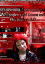 Cover: Bildbearbeitung, Photomanipulation, Wallpaper und Icons mit Photoshop 7.0