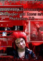 Cover: Bildbearbeitung, Photomanipulation, Wallpaper und Icons mit Photoshop 7.0