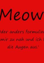 Cover: !!!Meow!!! Oder anders formuliert: Komm mir zu nah und ich kratz dir die Augen aus!