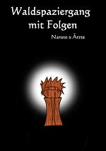 Cover: Waldspaziergang mit Folgen (Naruto x Die Ärzte)