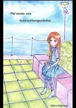 Cover: Mal wieder eine Auserwähltengeschichte (Connichi 06)