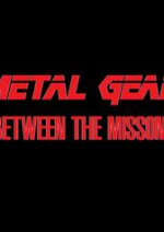 Cover: Metal Gear - Between the missions