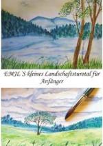 Cover: Emjls kleines Landschaftsturotal für Anfänger