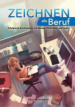 Cover: Zeichnen als Beruf - Erfolgreich durchstarten mit Manga, Illustration und Comic