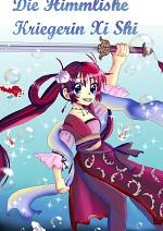 Cover: Die himmlische Kriegerin Xi Shi