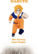Cover: Naruto - Der Irrweg eines Ninjas