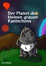 Cover: Der Planet des kleinen, grauen Kaninchens