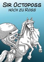 Cover: Sir Octoposs hoch zu Ross - Lord Kaldos