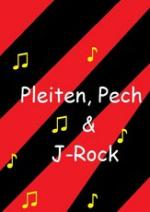 Cover: Pleiten, Pech & ... J-Rock