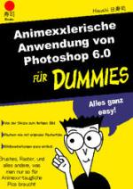 Cover: Animexxlerische Anwendung von Photoshop 6.0 für Dummies