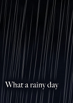 Cover: What a rainy day