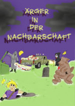 Cover: Ärger In Der Nachbarschaft