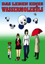Cover: Das Leben eines Wassermoleküls