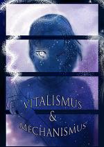 Cover: Vitalismus & Mechanismus