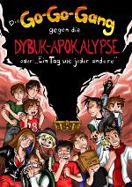 Cover: Die Go-Go-Gang gegen die Dybuk-Apokalypse oder Ein Tag wie jeder andere