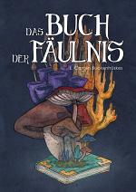 Cover: Das Buch der Fäulnis