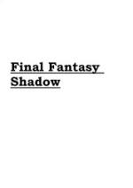 Cover: Final Fantasy Shadow