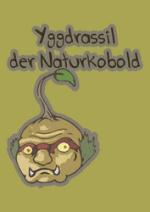 Cover: Yggdrassil der Naturkobold