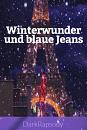 Cover: Winterwunder und blaue Jeans