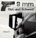 Cover: 9 mm - Blut und Schweiß
