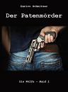 Cover: Die Wölfe 1 ~Der Patenmörder~