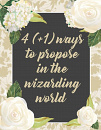Cover: 4 (+1) ways to propose in the wizarding world