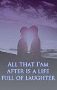 Cover: ALL THAT I'AM AFTER IS A LIFE FULL OF LAUGHTER