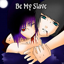 Cover: Be my Slave