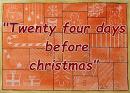 Cover: 🎁Twenty four days before christmas 🎄
