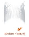 Cover: Einsteins Goldfisch oder: Vom Kamel, das durch ein Nadelöhr ging