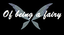 Cover: Of being a fairy