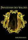 Cover: Prinzessin des Waldes