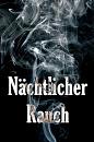 Cover: Nächtlicher Rauch