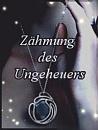 Cover: Zähumung des Ungeheuers