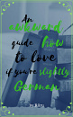 Cover: An awkward guide how to love if you're slightly German