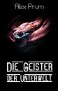 Cover: Die Geister der Unterwelt
