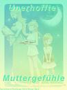 Cover: Unerhoffte Muttergefühle